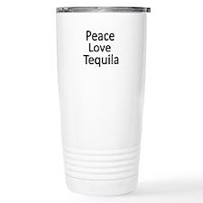 Peace,Love,Tequila Travel Mug
