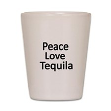 Peace,Love,Tequila Shot Glass