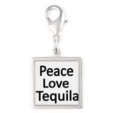 Peace,Love,Tequila Charms