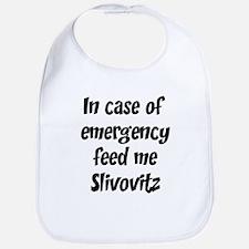 Feed me Slivovitz Bib