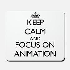 Keep calm and focus on Animation Mousepad
