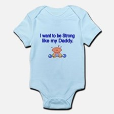 I Want To Be Strong Like My Daddy Body Suit