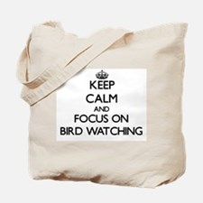 Keep calm and focus on Bird Watching Tote Bag