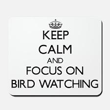 Keep calm and focus on Bird Watching Mousepad