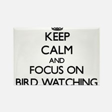 Keep calm and focus on Bird Watching Magnets