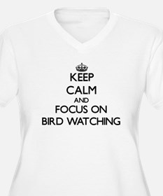 Keep calm and focus on Bird Watching Plus Size T-S