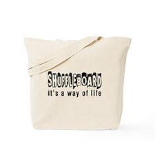Shuffleboard it is a way of life Tote Bag