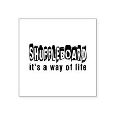 Shuffleboard it is a way of life Square Sticker 3""
