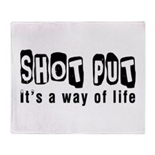 Shot Put it is a way of life Throw Blanket