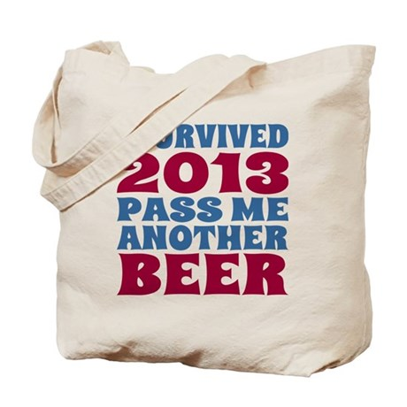I Survived 2013 Pass Me Another Beer Tote Bag
