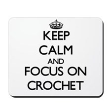 Keep calm and focus on Crochet Mousepad