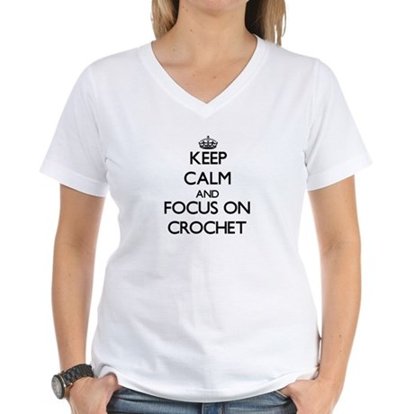 Keep calm and focus on Crochet T-Shirt