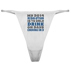 My 2014 New Years Resolution Classic Thong