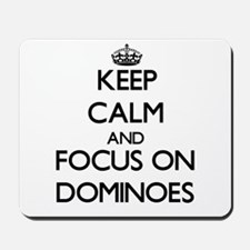 Keep calm and focus on Dominoes Mousepad