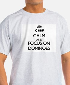 Keep calm and focus on Dominoes T-Shirt