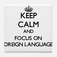 Keep calm and focus on Foreign Languages Tile Coas