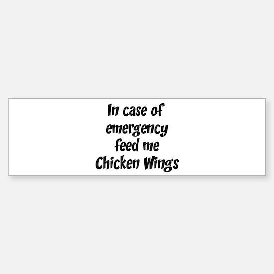 Feed me Chicken Wings Bumper Bumper Bumper Sticker