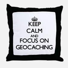 Keep calm and focus on Geocaching Throw Pillow