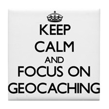Keep calm and focus on Geocaching Tile Coaster