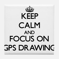 Keep calm and focus on Gps Drawing Tile Coaster