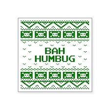 "Bah Humbug Ugly Christmas S Square Sticker 3"" x 3"""