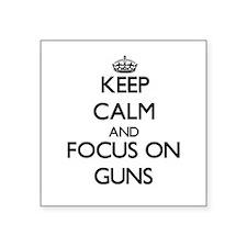 Keep calm and focus on Guns Sticker