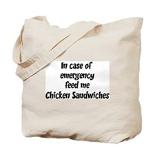 Feed me Chicken Sandwiches Tote Bag