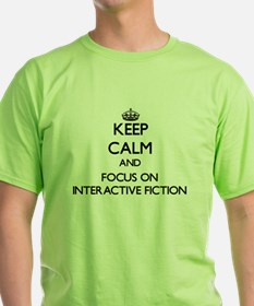 Keep calm and focus on Interactive Fiction T-Shirt