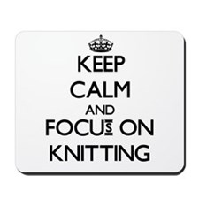 Keep calm and focus on Knitting Mousepad