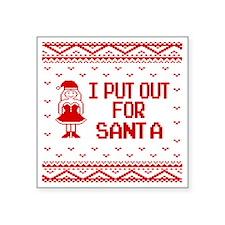 "I Put Out For Santa Funny U Square Sticker 3"" x 3"""