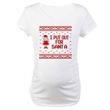 I Put Out For Santa Funny Ugly C Shirt