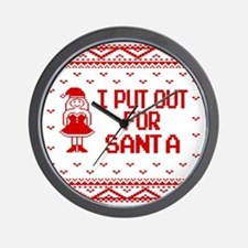 I Put Out For Santa Funny Ugly Christma Wall Clock
