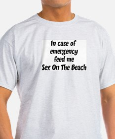 Feed me Sex On The Beach T-Shirt