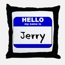 hello my name is jerry  Throw Pillow