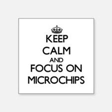 Keep calm and focus on Microchips Sticker