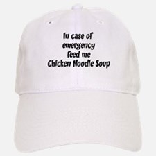Feed me Chicken Noodle Soup Baseball Baseball Cap