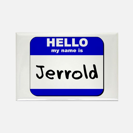 hello my name is jerrold Rectangle Magnet