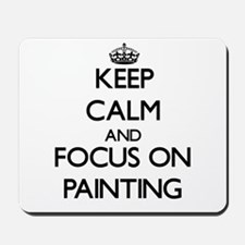Keep calm and focus on Painting Mousepad