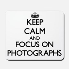 Keep calm and focus on Photographs Mousepad