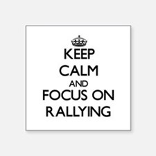 Keep calm and focus on Rallying Sticker