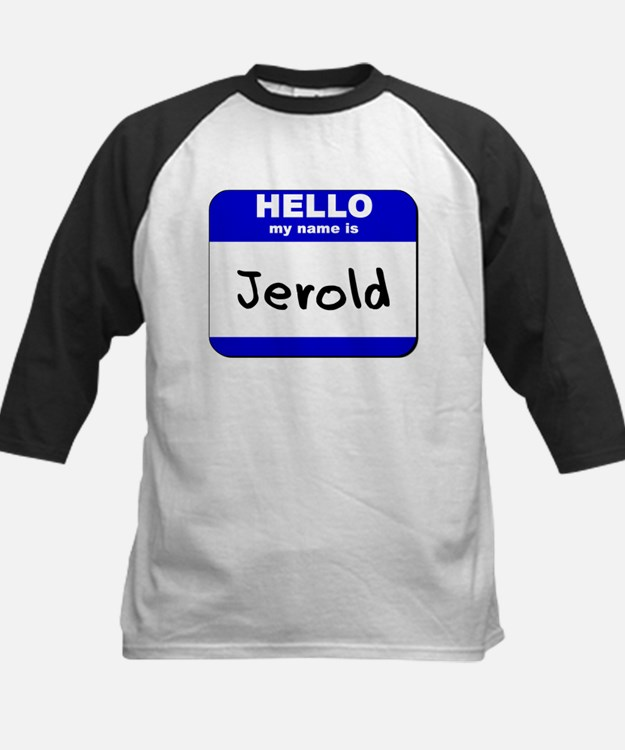 hello my name is jerold Tee
