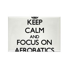 Keep calm and focus on Aerobatics Magnets