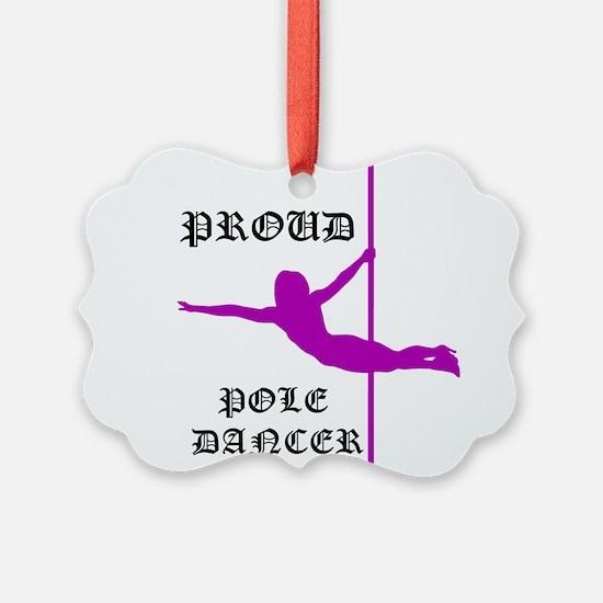 Proud Pole Dancer Ornament