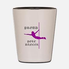 Proud Pole Dancer Shot Glass