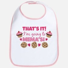 That's it! I'm going to Mema's! Bib
