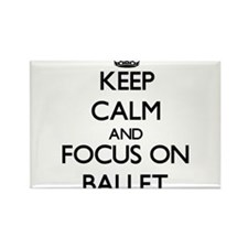 Keep calm and focus on Ballet Magnets
