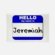 hello my name is jeremiah Rectangle Magnet