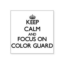 Keep calm and focus on Color Guard Sticker