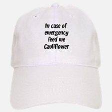 Feed me Cauliflower Baseball Baseball Cap
