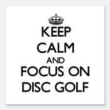Keep calm and focus on Disc Golf Square Car Magnet